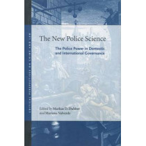 The New Police Science: The Police Power in Domestic and International Governance by Markus D. Dubber, 9780804753920