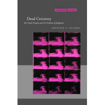 Dead Certainty: The Death Penalty and the Problem of Judgment by Jennifer Louise Culbert, 9780804757461