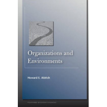 Organizations and Environments by Howard E. Aldrich, 9780804758291