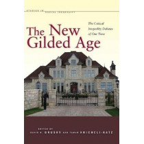 The New Gilded Age: The Critical Inequality Debates of Our Time by David B. Grusky, 9780804759366