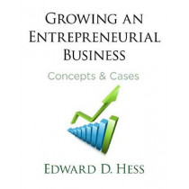 Growing an Entrepreneurial Business: Concepts & Cases by Edward Hess, 9780804771412