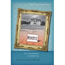 Broke: How Debt Bankrupts the Middle Class by Katherine Porter, 9780804777001