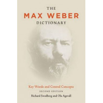 The Max Weber Dictionary: Key Words and Central Concepts, Second Edition by Richard Swedberg, 9780804783422
