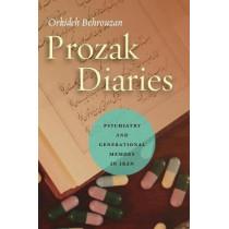 Prozak Diaries: Psychiatry and Generational Memory in Iran by Orkideh Behrouzan, 9780804799416