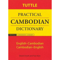 Tuttle Practical Cambodian Dictionary: English-Cambodian Cambodian-English by David Smyth, 9780804819541