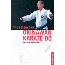 The Essence of Okinawan Karate-Do by Shoshin Nagamine, 9780804821100