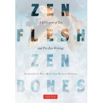 Zen Flesh, Zen Bones: A Collection of Zen and Pre-Zen Writings by Paul Reps, 9780804831864