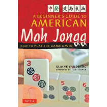Beginner's Guide to American Mah Jong: How to Play the Game and Win by Elaine Sandberg, 9780804838788
