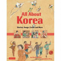 All About Korea: Stories, Songs, Crafts and More by Ann Martin Bowler, 9780804840125