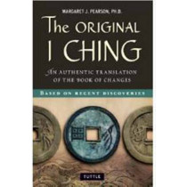 The Original I Ching: An Authentic Translation of the Book of Changes by Margaret J. Pearson, 9780804841818
