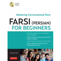Farsi (Persian) for Beginners: Mastering Conversational Farsi (Free MP3 Audio Disc included) by Saeid Atoofi, 9780804841825