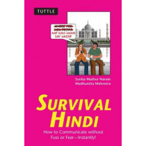 Survival Hindi: How to Communicate without Fuss or Fear - Instantly! (Hindi Phrasebook & Dictionary) by Sunita Mathur Narain, 9780804842792
