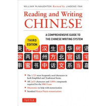Reading and Writing Chinese: Third Edition, HSK All Levels (2,349 Chinese Characters and 5,000+ Compounds) by William McNaughton, 9780804842990