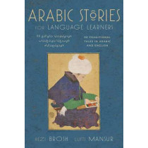 Arabic Stories for Language Learners: Traditional Middle Eastern Tales In Arabic and English (Audio CD Included), 9780804843003