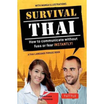 Survival Thai: How to Communicate without Fuss or Fear-Instantly! by Thomas Lamosse, 9780804843904