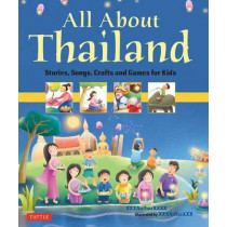 All About Thailand: Stories, Songs, Crafts and Games for Kids by Elaine Russell, 9780804844277