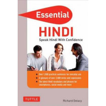 Essential Hindi: Speak Hindi with Confidence (Hindi Phrasebook) by Richard Delacy, 9780804844321