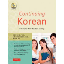 Continuing Korean: Includes CD-ROM of Audio Recordings by Ross King, 9780804845151