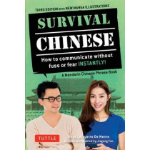 Survival Chinese Phrasebook & Dictionary: How to Communicate without Fuss or Fear Instantly! (Mandarin Chinese Phrasebook & Dictionary) by Boye Lafayette De Mente, 9780804845380
