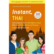 Instant Thai: How to Express 1,000 Different Ideas with Just 100 Key Words and Phrases! (Thai Phrasebook & Dictionary) by Stuart Robson, 9780804845960