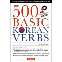 500 Basic Korean Verbs: Only Comprehensive Guide to Conjugation and Usage by Kyubyong Park, 9780804846059
