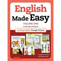 English Made Easy Volume One: British Edition: A New ESL Approach: Learning English Through Pictures by Jonathan Crichton, 9780804846387