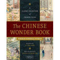 The Chinese Wonder Book: A Classic Collection of Chinese Tales by Norman Hinsdale Pitman, 9780804846516