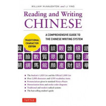 Reading & Writing Chinese Traditional Character Edition: A Comprehensive Guide to the Chinese Writing System by William McNaughton, 9780804847155