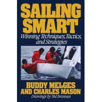 Sailing Smart: Winning Techniques, Tactics, and Strategies by Buddy Melges, 9780805003512