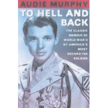 To Hell and Back by Audie Murphy, 9780805070866