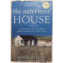 The Outermost House: A Year of Life on the Great Beach of Cape Cod by Henry Beston, 9780805073683