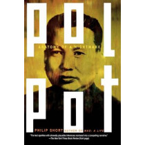 Pol Pot: Anatomy of a Nightmare by Philip Short, 9780805080063