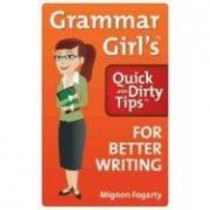 Grammar Girl's Quick and Dirty Tips for Better Writing by Mignon Fogarty, 9780805088311