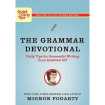Grammar Devotional,the: Daily Tips for Successful Writing from Grammar Girl by Mignon Fogarty, 9780805091656
