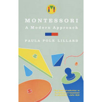 Montessori A Modern Approach by Paula Polk Lillard, 9780805209204