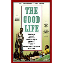 Good Life by Helen Nearing, 9780805209709