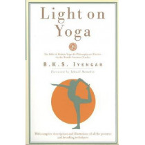 Light on Yoga by B. K. S. Iyengar, 9780805210316