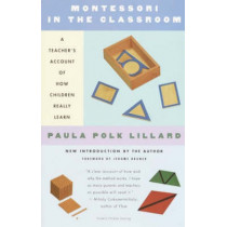 Montessori In The Classroom by Paula Polk Lillard, 9780805210873