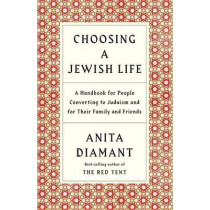 Choosing a Jewish Life: A Handbook for People Converting to Judaism and for Their Family and Friends by Anita Diamant, 9780805210958