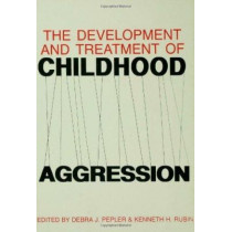 The Development and Treatment of Childhood Aggression by Kenneth H. Rubin, 9780805803709