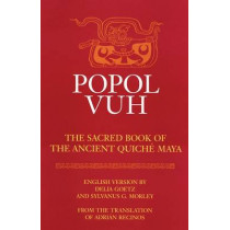 Popol Vuh: Sacred Book of the Ancient Quiche Maya by Adrian Recinos, 9780806122663