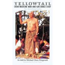 Yellowtail, Crow Medicine Man and Sun Dance Chief: An Autobiography by Thomas Yellowtail, 9780806126029