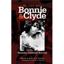 My Life with Bonnie and Clyde by B.C. Barrow, 9780806137155