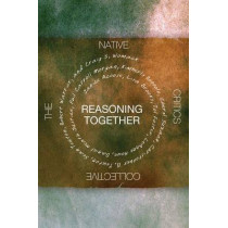 Reasoning Together: The Native Critics Collective by Janice Acoose, 9780806138879