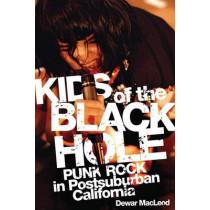 Kids of the Black Hole: Punk Rock Postsuburban California by Dewar MacLeod, 9780806140414