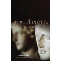 Ovid's Amores, Book One: A Commentary by Maureen B Ryan, 9780806141442