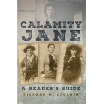 Calamity Jane: A Reader's Guide by University Richard W Etulain, 9780806148717