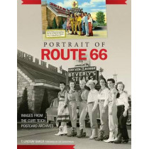 Portrait of Route 66: Images from the Curt Teich Postcard Archives by Dr T Lindsay Baker, 9780806153414