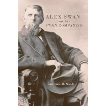Alex Swan and the Swan Companies by Lawrence M Woods, 9780806154022