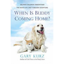 When Is Buddy Coming Home? by Gary Kurz, 9780806538174